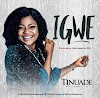 NEW MUSIC: IGWE (AUDIO & VIDEO) BY TINUADE | TWITTER: @TINUADEILESANMI |