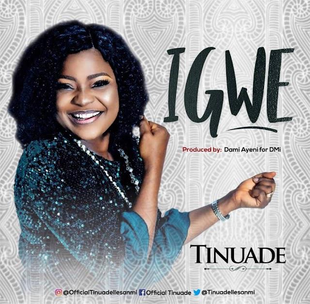 NEW MUSIC: IGWE (AUDIO & VIDEO) BY TINUADE | TWITTER: @TINUADEILESANMI |