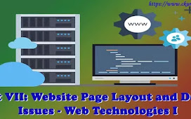 Unit VII: Website Page Layout and Design Issues - Web Technologies I