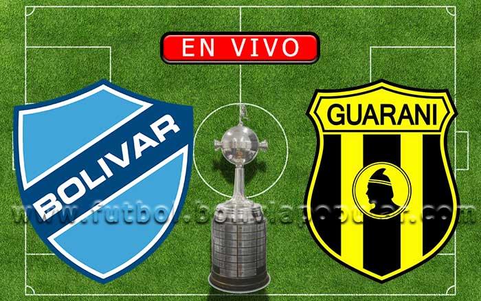 【En Vivo】Bolívar vs. Guaraní - Copa Libertadores 2020