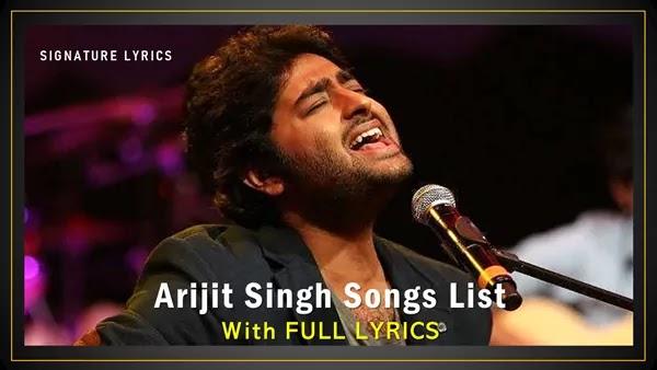 ARIJIT SINGH - Songs | Songs List | Songs Lyrics