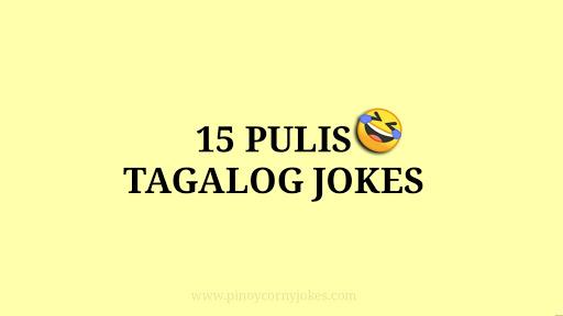 best tagalog jokes pulis 2021