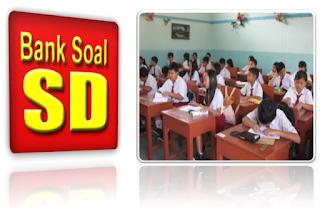 Kumpulan/Bank Soal Ulangan Harian Sekolah Dasar Lengkap Semua Kelas