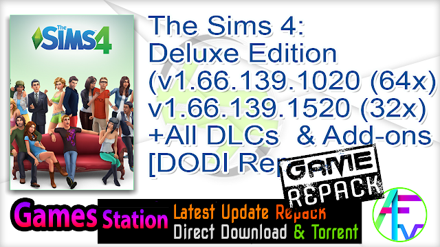 The Sims 4 Deluxe Edition (v1.66.139.1020 (64x), v1.66.139.1520 (32x) +All DLCs & Add-ons + MULTi18) – [DODI Repack]
