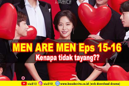 Penyebab Drama Korea Men Are Men Episode 15-16 (29-32)  tidak tayang ?