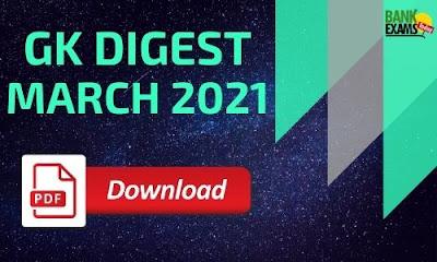 GK Digest March 2021 - Download PDF