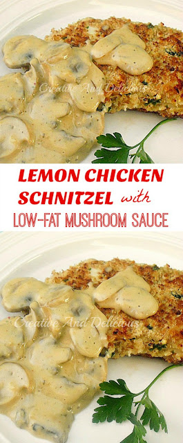 Healthy, tender & juicy Lemon Chicken Schnitzels in a Low-Fat Mushroom Sauce !
