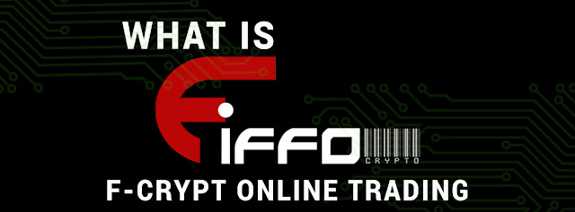 What is Fiffo? (F-CRYPT ONLINE TRADING ) - Fiffo Asia