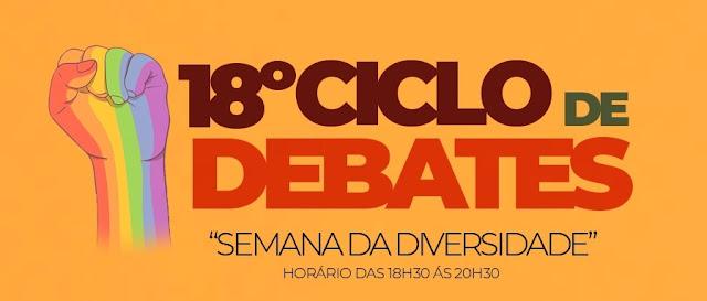"""18º Ciclo de Debates - """"Semana da Diversidade"""""""
