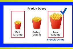 Pengertian Dan Strategi Berjualan Dengan istilah Produk Decoy