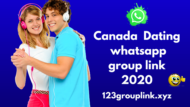 Join 701+ canada dating whatsapp group link