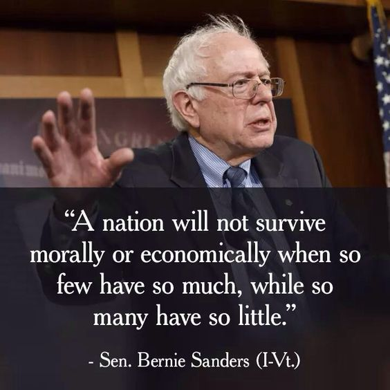 Bernie Sanders - A Nation Will Not Survive Morally When So Few Have So Much and So Many Have So Little