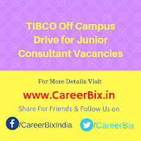 TIBCO Off Campus Drive for Junior Consultant Vacancies