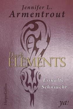 Bücherblog. Rezension. Buchcover. Dark Elements - Eiskalte Sehnsucht (Band 2) von Jennifer L. Armentrout. Fantasy, Jugendbuch.