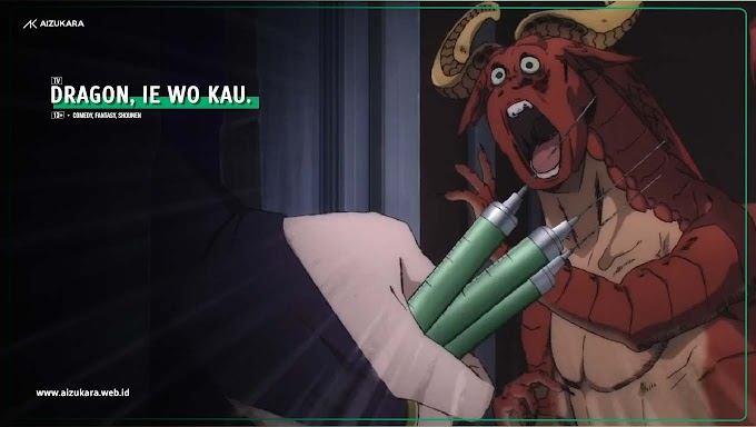 Dragon, Ie wo Kau. Episode 02 Subtitle Indonesia