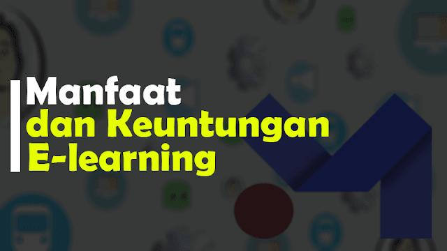 Manfaat dan keuntungan menggunakan e-learning