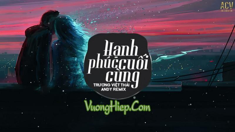 Vinahouse Hạnh Phúc Cuối Cùng - Remix Nhạc Tâm Trạng