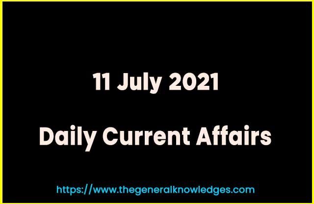 11 July 2021 Current Affairs Question and Answer in Hindi