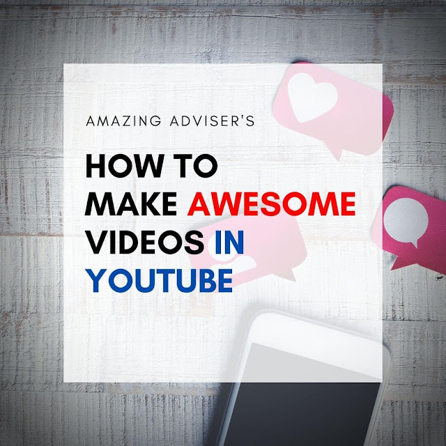how to make awesome videos in youtube 2020