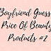 Boyfriend Guesses Price Of Beauty Products #2