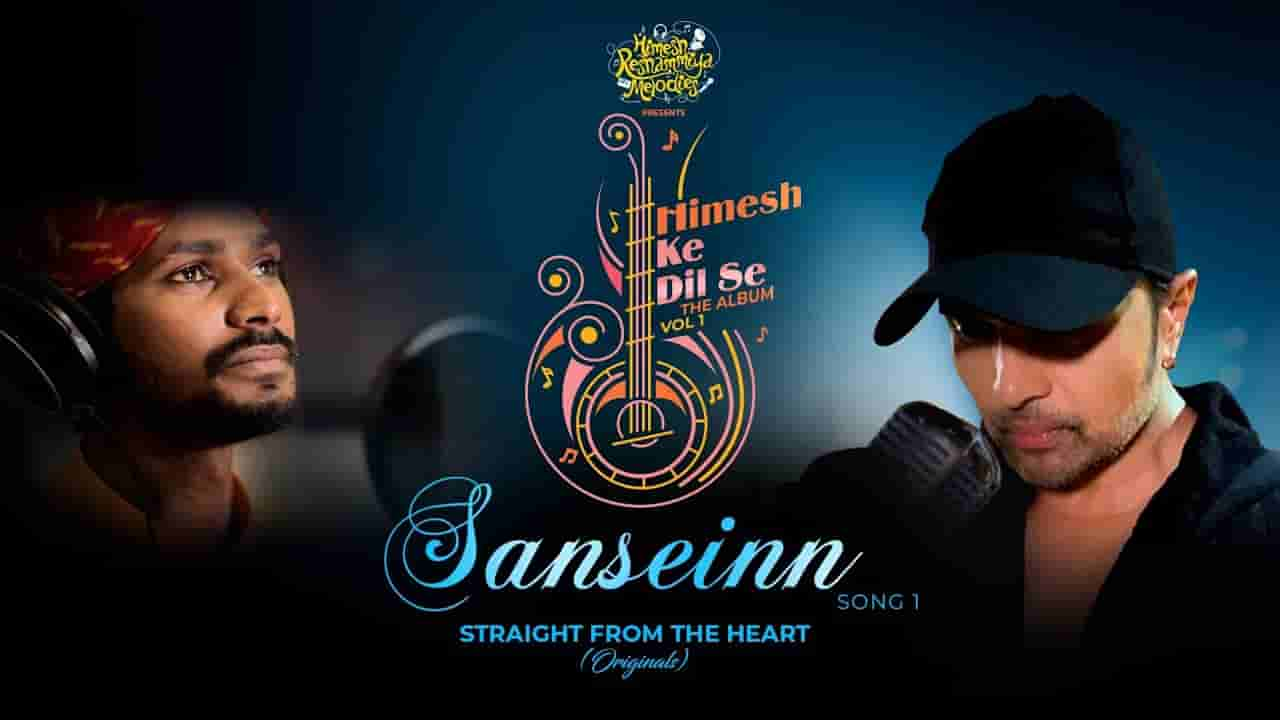 Sanseinn lyrics Himesh ke dil se Sawai Bhatt Hindi Song