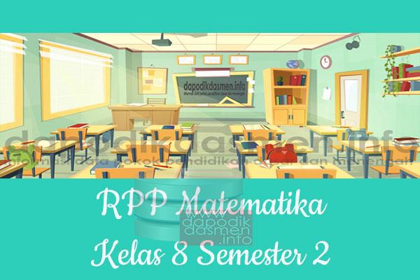 RPP Matematika Kelas 8 SMP MTs Semester 2 Revisi Terbaru 2019-2020, RPP Matematika K13 Kelas 8 SMP Tahun Pelajaran 2019-2020, RPP Matematika Kelas 8 Kurikulum 2013 Revisi, RPP Kelas 8 SMP/MTs Kurikulum 2013 Mapel Matematika, RPP Matematika SMP/MTs Kelas 8 Semester 2 Revisi