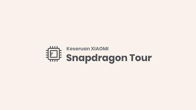 Keseruan Xiaomi Snapdragon Tour Surabaya
