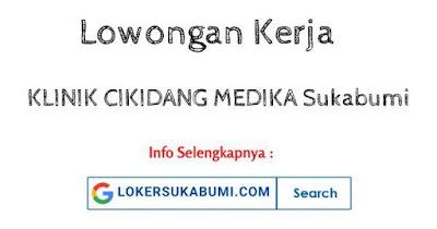 Lowongan Kerja Bidan KLINIK CIKIDANG MEDIKA Sukabumi