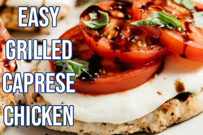 Easy Grilled Caprese Chicken