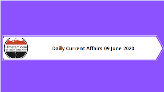 Daily Current Affairs 09 June 2020