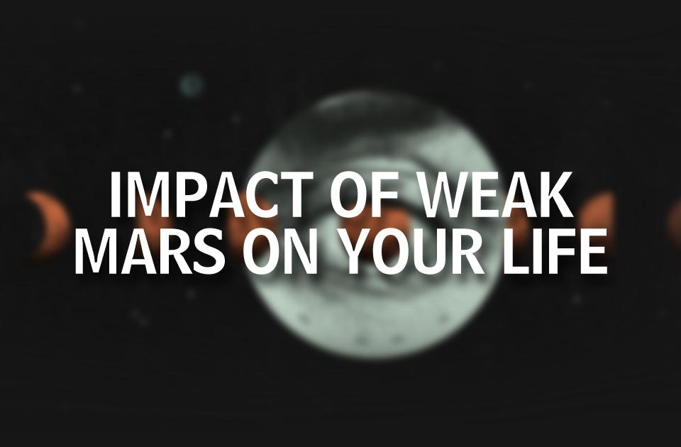Impact of Weak Mars on your Life