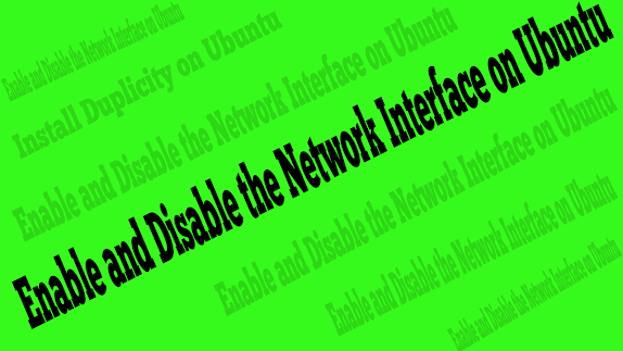 How to Enable and Disable the Network Interface on Ubuntu