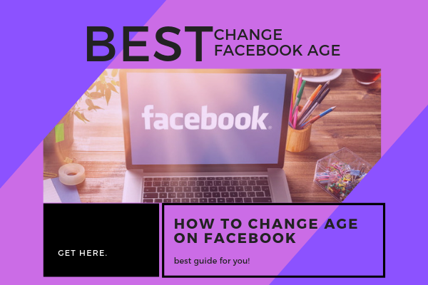 How To Change Age On Facebook<br/>