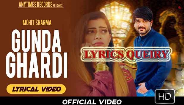 Gunda Ghardi Is New Haryanvi Song Sung By Mohit Sharma, Fiza Choudhary And Music Of Gunda Ghardi Is Composed By Mohit Sharrma, And Lyrics Of Gunda Ghardi Is Written By KP Kundu,Bitnu Pabra,