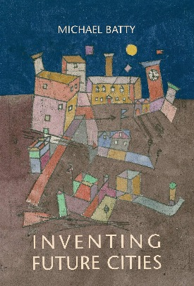 Livro: Inventing future cities / Autor: Michael Batty