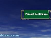 3 Hal yang Sebaiknya Diketahui agar Memahami Present Continuous Tense