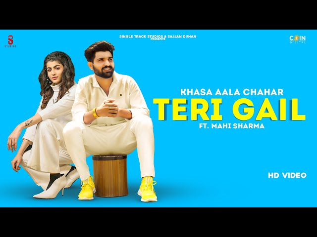 Teri Gail Song Lyrics - Khasa Aala Chahar  Mahi Sharma