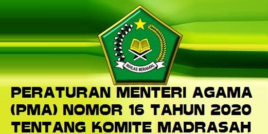 Peraturan Menteri Agama (PMA) Nomor 16 Tahun 2020 tentang Komite Madrasah