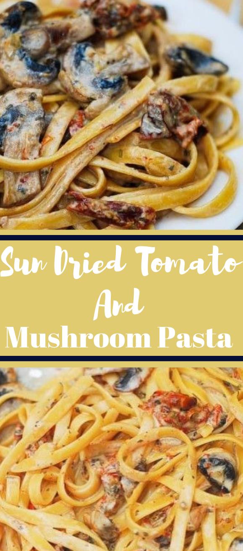 SUN DRIED TOMATO AND MUSHROOM PASTA IN A GARLIC AND BASIL SAUCE #vegetarian #yummy #soup #basil #mushroom