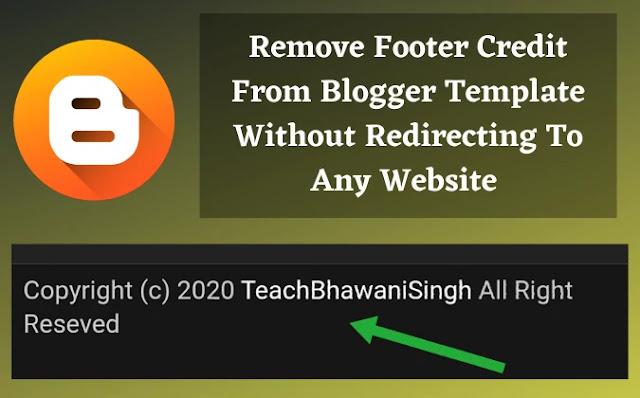 footer credit remove blogger, blogger template se footer credit remove kaise kare, footer credit kaise remove kare, remove blogger template footer credit