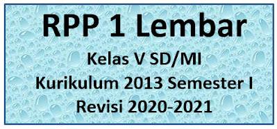 RPP 1 Lembar Kelas V SD/MI K13 Semester I Revisi 2020-2021