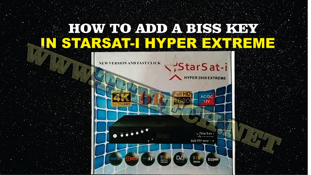 How To Add A Biss Key Starsat-i Hyper 2000 Extreme HD Receiver