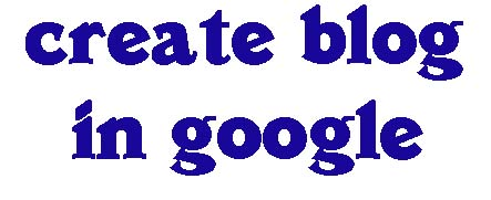 how to create a blog in google, blogspot the right way to create a blog