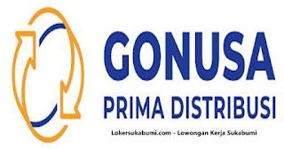 Lowongan Kerja PT Gonusa Prima Distribusi Sukabumi Terbaru