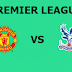 English Premier League: Manchester United Vs Crystal Palace Preview,Live Channel and Info