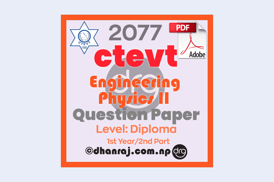 Engineering-Physics-II-Question-Paper-2077-CTEVT-Diploma-1st-Year-2nd-Part