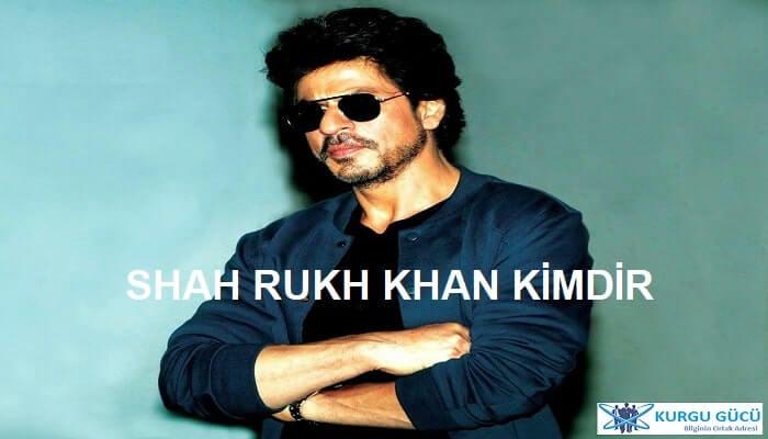 Shah Rukh Khan Kimdir, Kaç Yaşındadır? Hayatı - Kurgu Gücü