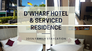 【波德申住宿】D'Wharf Hotel & Serviced Residence @ Port Dickson |我们在波德申的2天1夜亲子宅度假 Family Staycation
