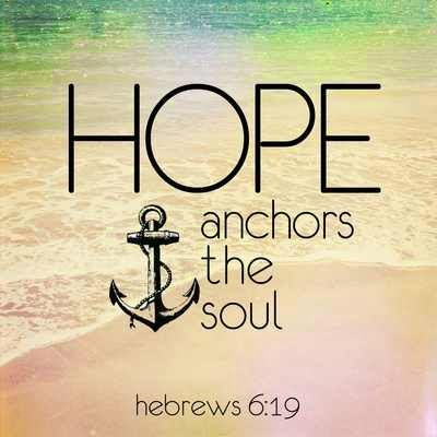 Hope Anchors Hebrews 6:19