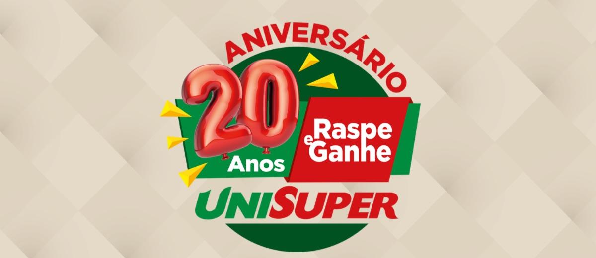 Promoção Aniversário 2020 UniSuper 20 Anos Raspe e Ganhe Até 400 Reais - Supermercados